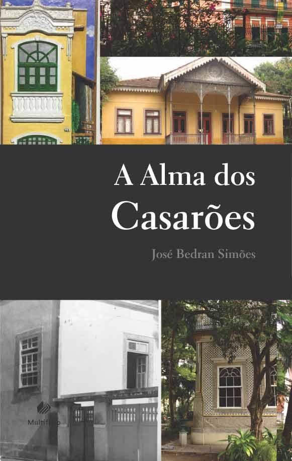 Livro A Alma dos Casarões, de José Bedran Simões